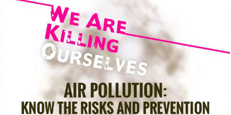 Air Pollution - Risk and solutions