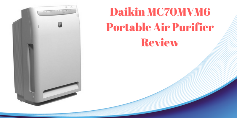 Daikin MC70MVM6 Portable Room Air Purifier Detailed Review and Price