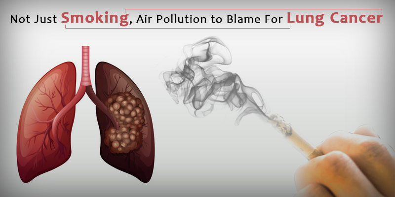 Not-Just-Smoking-Air-Pollution-to-blame-for-lung-Cancer