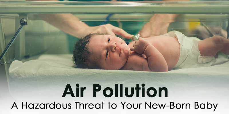 Air-Pollution-A-Hazardous-Threat-to-Your-New-Born-Baby