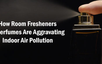 How Room Fresheners & Perfumes Are Aggravating Indoor Air Pollution