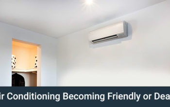 Is Air Conditioning Becoming Friendly or Deadly?