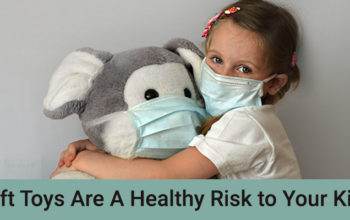 Soft Toys Are A Health Risk to Your Kids. Find Out How